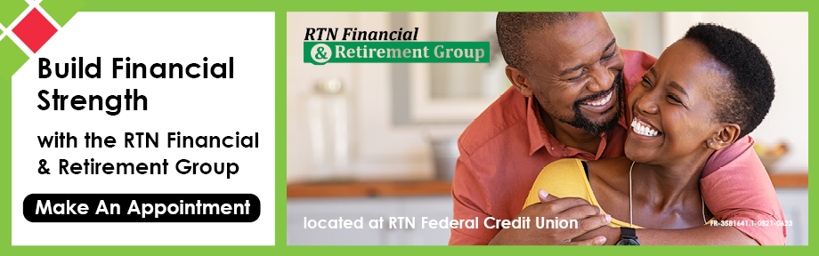Build Financial Strength with the RTN Financial and Retirement Group Make an Appointment